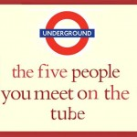 5 Types Of People You'll Encounter On The Tube