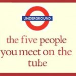 The Five People You Meet On The Tube