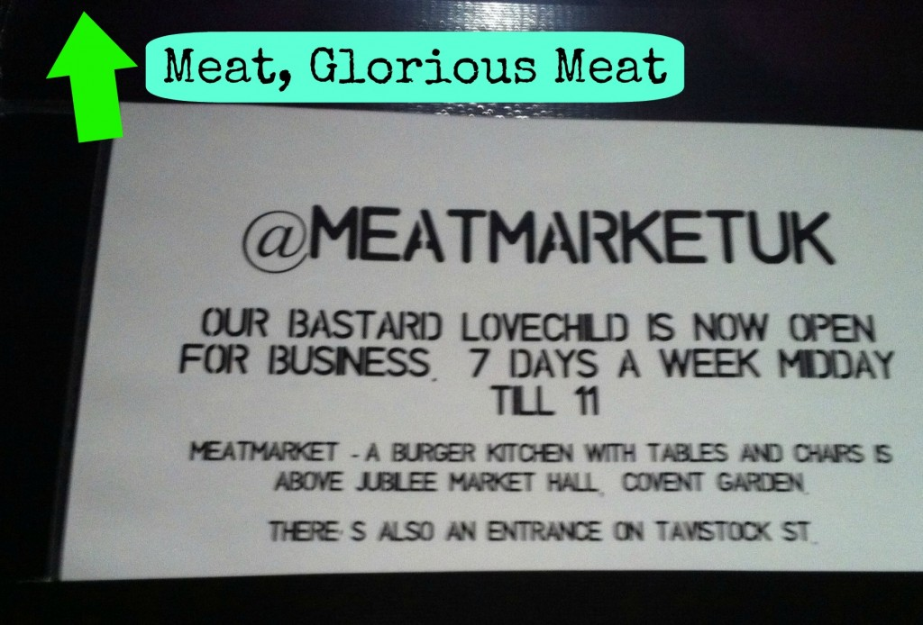 "Sign at MEATLiquor introducing their ""bastard lovechild"" MEATMarket"