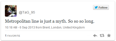 "Someone on Twitter says: ""The metropolitan line is a myth, just so so long"""